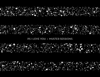 PS I Love You - Muster Sessions