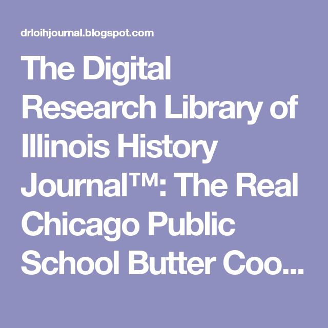 The Digital Research Library of Illinois History Journal™: The Real Chicago Public School Butter Cookie & Peanut Butter Cookie Recipes.