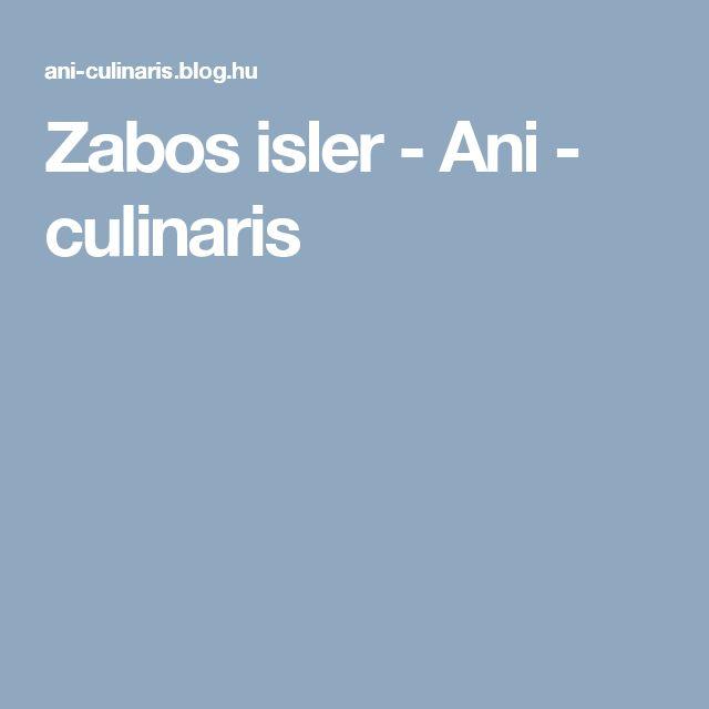 Zabos isler - Ani  -  culinaris