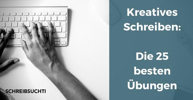 Kreatives Schreiben: Die 25 besten Übungen für kreative Texte - http://www.schreibsuchti.de/2017/08/03/kreatives-schreiben/ @_Schreibsuchti_