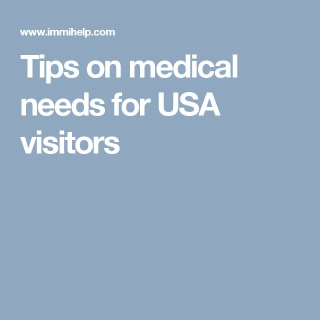 Tips on medical needs for USA visitors