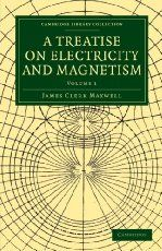 A Treatise on Electricity and Magnetism (Cambridge Library Collection - Physical  Sciences)