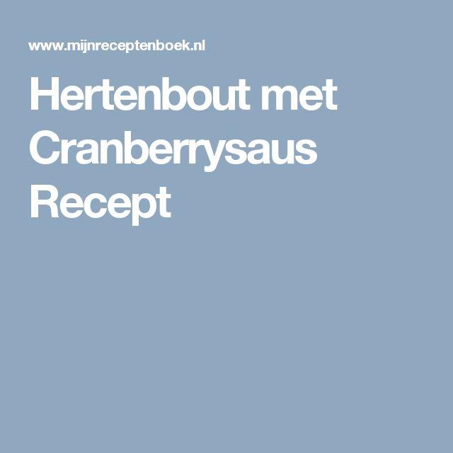 Hertenbout met Cranberrysaus Recept