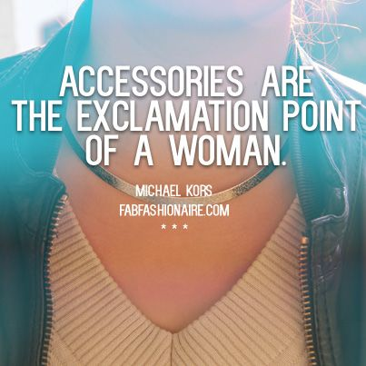 """"""" #Accessories are the exclamation point of a woman."""" Don't just makeover your #home, add some statement pieces to your wardrobe, too."""