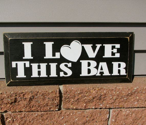 Painted Wooden Lyrics Sign Bar Sign Reads I love this bar