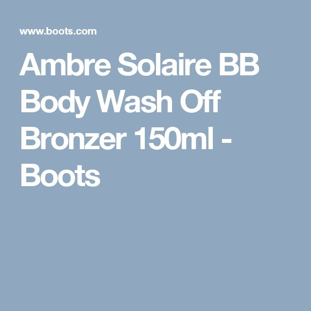 Ambre Solaire BB Body Wash Off Bronzer 150ml - Boots
