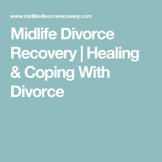 Midlife Divorce Recovery | Healing & Coping With Divorce