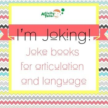 I'm Joking!  Joke books for articulation and lanugage therapy.  Jokes are so fun, you KNOW they'll practice!  Also great to target inference goals and pragmatic skills.