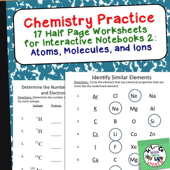 Chemistry Practice Worksheets that work great in interactive notebooks.  This set has 17 half page worksheets designed to cover a unit on atoms, molecules, and ions