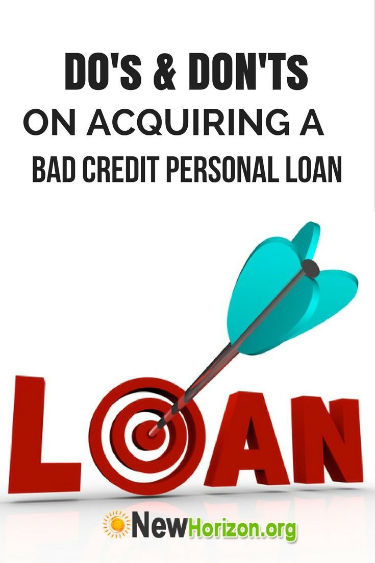 Dos And Donts On Acquiring A Bad Credit Personal Loan Bad Credit Personal Loans Personal Loans Bad Credit