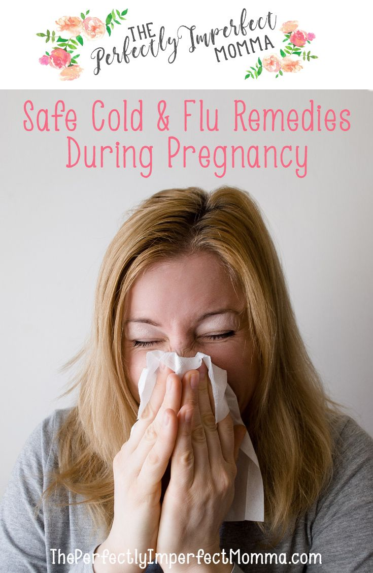 Safe cold and flu remedies during pregnancy. Tips to soothe a cold while pregnant. Tips advice and guides on all things pregnancy, labor, delivery, birth, postpartum and life with baby. The perfectly imperfect momma