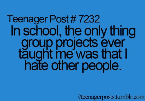 I Hate School Quotes: 277 Best Teenage Posts, Though They Go For Everyone..lol