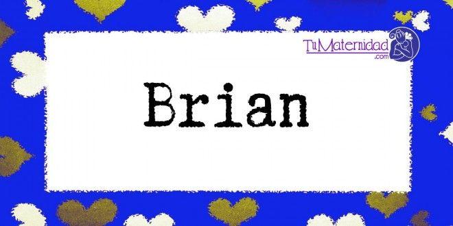 Conoce el significado del nombre Brian #NombresDeBebes #NombresParaBebes #nombresdebebe - http://www.tumaternidad.com/nombres-de-nino/brian/