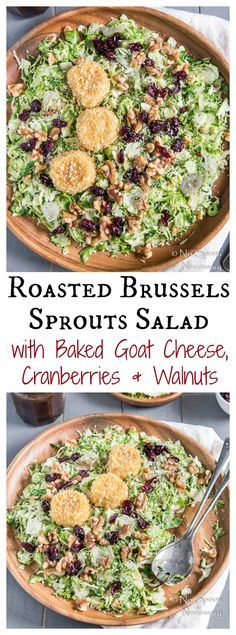 Shredded and Roasted Brussels Sprouts Salad with Baked Goat Cheese, Cranberries, Walnuts, Shallots & A Honey-Balsamic Vinaigrette