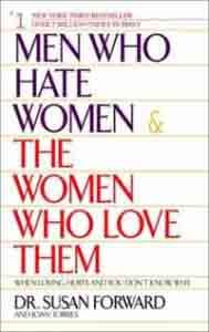 Мужчины, которые ненавидят женщин, и женщины, которые их любят - Сьюзан Форвард