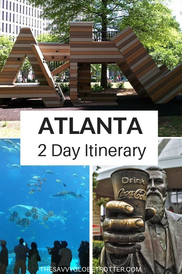 36 48 Hours In Atlanta The Perfect 2 Day Itinerary Written By A Local Atlanta Travel Atlanta Travel Guide Georgia Vacation
