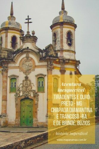 Esta aventura está incrível! Em uma viagem só e de carro fomos a Tiradentes, Ouro Preto, Lençóis e Chapada Diamantina na Bahia, Trancoso, também na Bahia, e, de brinde, Búzios. Não perca!