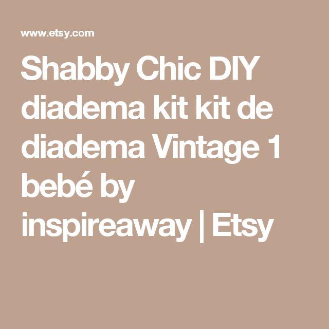 Shabby Chic DIY diadema kit kit de diadema Vintage 1 bebé by inspireaway | Etsy
