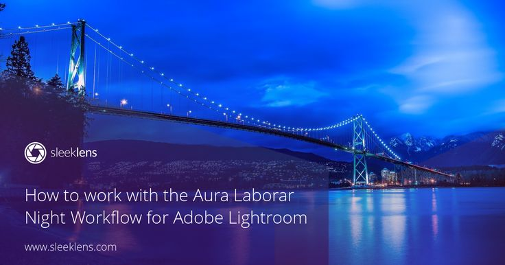 How to work with the Aura Laborar Night Workflow for Adobe Lightroom