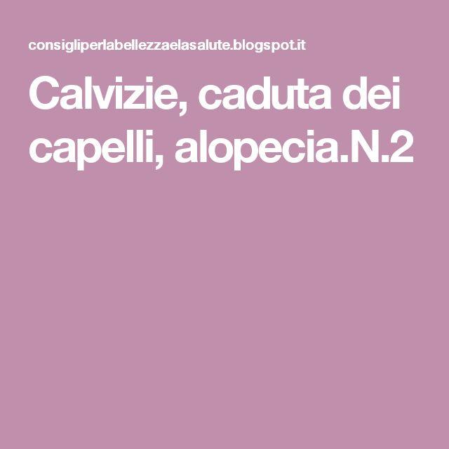 Calvizie, caduta dei capelli, alopecia.N.2