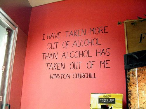 Churchill: Wine Racks, Kitchens Wall, Alcohol, Quotes Life, Inspiration Quotes, Winston Churchill, Wise Words, True Stories, Pictures Quotes