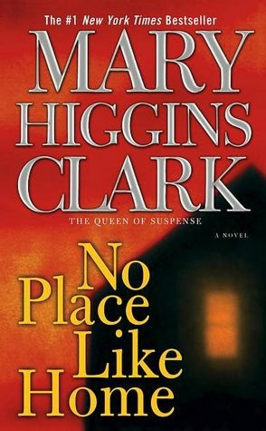 No Place Like Home- Mary Higgins Clark....all of her books are great.
