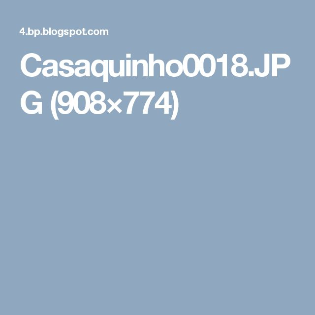 Casaquinho0018.JPG (908×774)