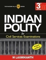 Indian Polity For Civil Services Examinations by M. Laxmikanth