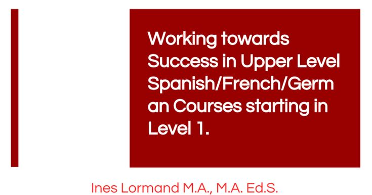 #IWLA16 Presentation, by Ines Lormand of Vista Higher Learning, called Working towards Success in Upper Level Spanish/French/German Courses starting in Level 1