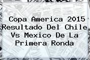 http://tecnoautos.com/wp-content/uploads/imagenes/tendencias/thumbs/copa-america-2015-resultado-del-chile-vs-mexico-de-la-primera-ronda.jpg Chile vs Mexico. Copa America 2015 resultado del Chile vs Mexico de la primera ronda, Enlaces, Imágenes, Videos y Tweets - http://tecnoautos.com/actualidad/chile-vs-mexico-copa-america-2015-resultado-del-chile-vs-mexico-de-la-primera-ronda/