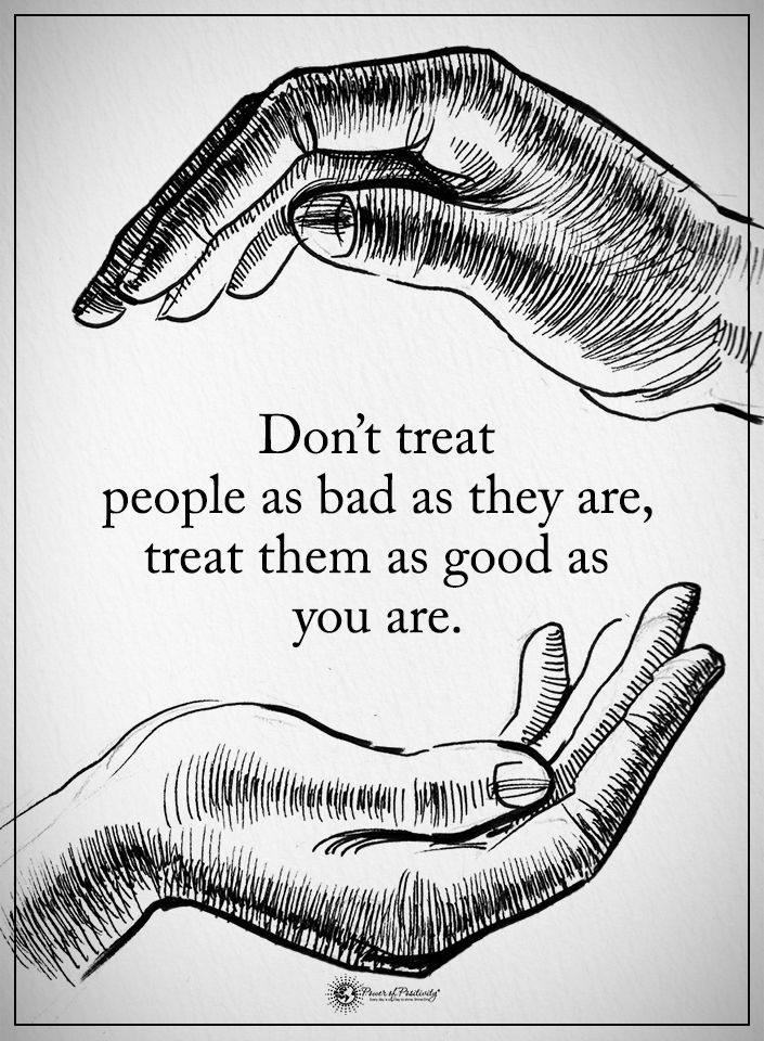 Don't treat people as bad as they are, treat them as good as you are.  #powerofpositivity #positivewords  #positivethinking #inspirationalquote #motivationalquotes #quotes #life #love #hope #faith #respect #treat #good #bad