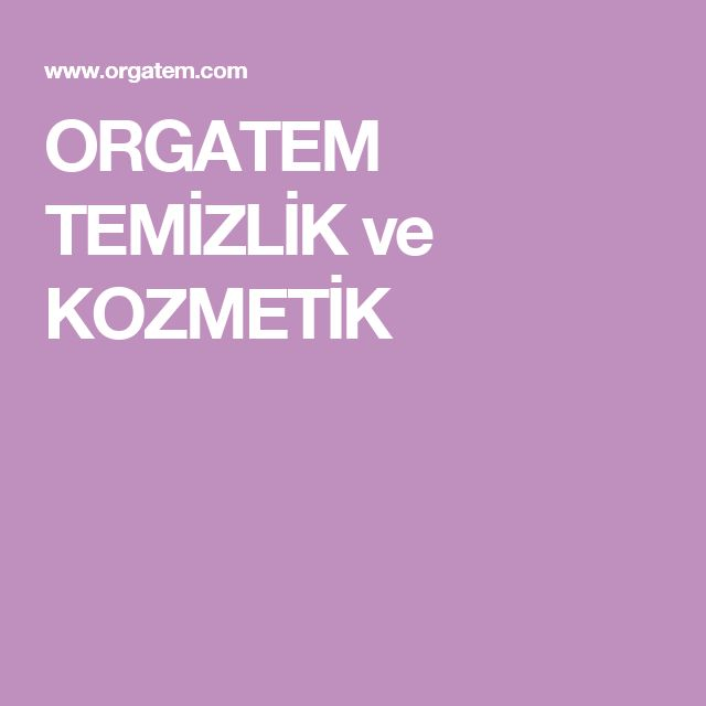 ORGATEM TEMİZLİK ve KOZMETİK