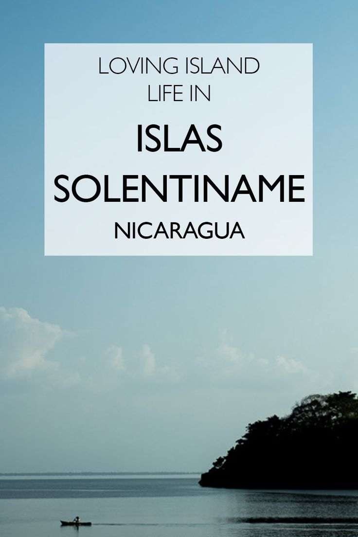 Loving Island Life In Islas Solentiname | The Adventurous Island Retreat In Nicaragua