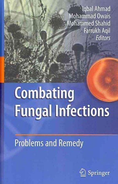 Combating Fungal Infections: Problems and Remedy