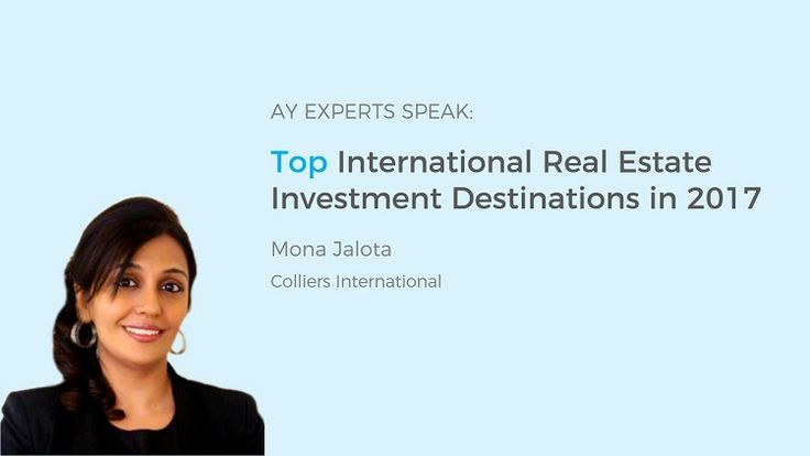 """Top International Real Estate Investment Destinations in 2017      In this interview of our """"Experts Speak"""" series with Team AY, Mona Jalota (Director – International & NRI, Residential Services) shares her views on current Real Estate investment scenario in India and the world. #RealEstate #ExpertSpeak #Investment #AssetYogi"""