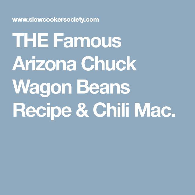 THE Famous Arizona Chuck Wagon Beans Recipe & Chili Mac.