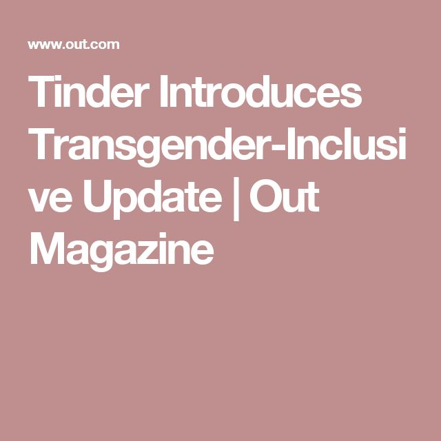 Tinder Introduces Transgender-Inclusive Update | Out Magazine