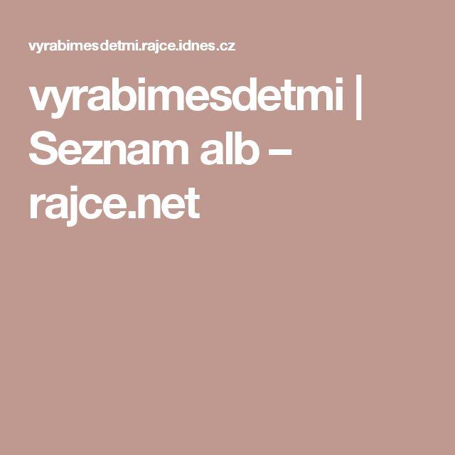 vyrabimesdetmi | Seznam alb – rajce.net