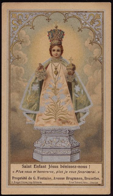 Prayers and Devotions to the Divine Infant Jesus of Prague. Read about these here: http://corjesusacratissimum.org/2013/12/prayers-and-devotions-to-the-divine-infant-jesus-of-prague/