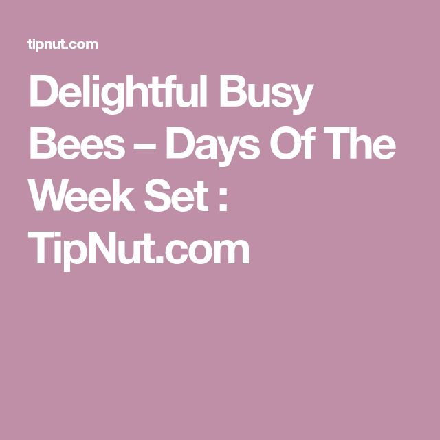 Delightful Busy Bees – Days Of The Week Set : TipNut.com