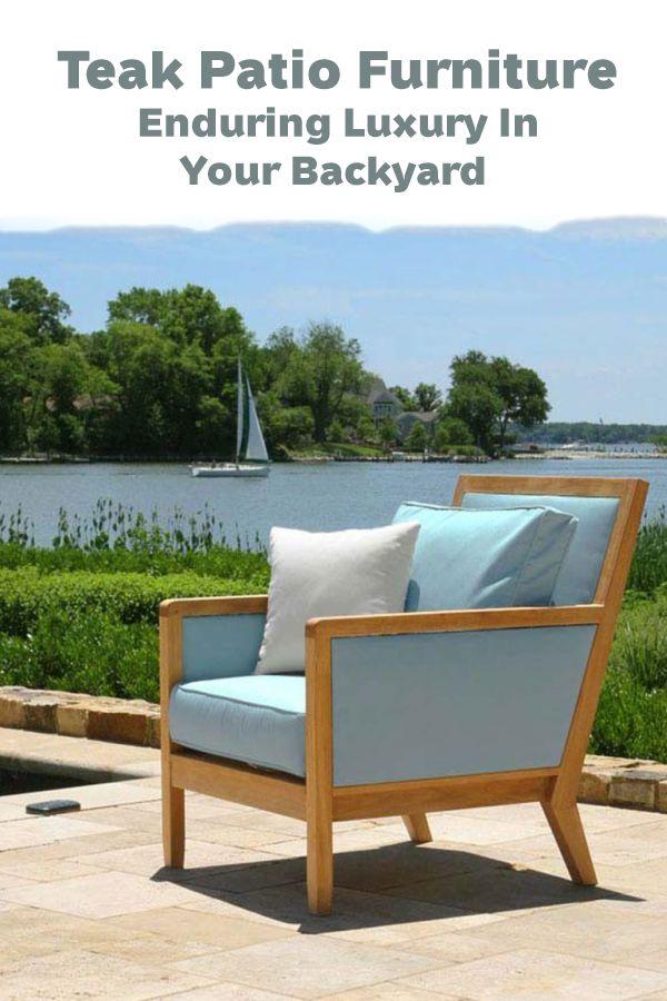Teak Patio Furniture Enduring Luxury In Your Backyard Teak Patio Furniture Lounge Chair Outdoor Refinished Patio Furniture