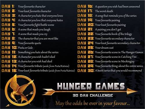 Hunger Games 30 Day Challenge! Yes, I'm doing another one, but they're so much fun!