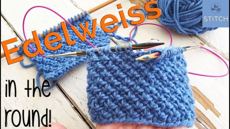 How to knit the famous Edelweiss stitch in the round - So ...