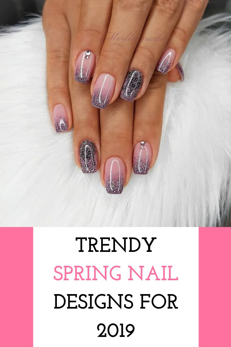 Trendy Spring Nail Designs For 2019 Naildesigns