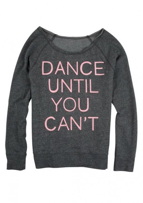 Delias Dance Until You Cant Tshirt T Shirt | Shirts, Tops and Clothing. I NEED THIS SHIRT!!!!!