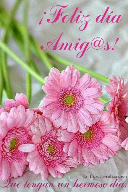 ¡Feliz Día Amig@s! Que tengas un hermoso día.  @trazosenelcorazon