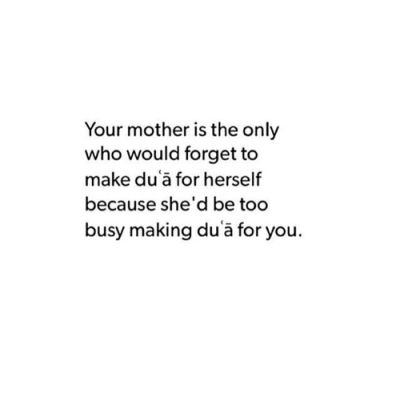 may Allah forgive our mothers and grant them the highest level of paradise <3