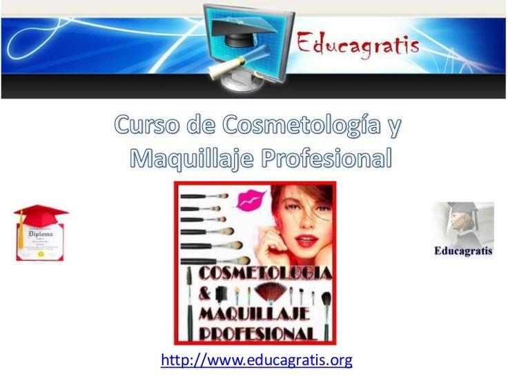 curso-gratis-de-cosmetologia-y-maquillaje-profesional by Educagratis.org via Slideshare