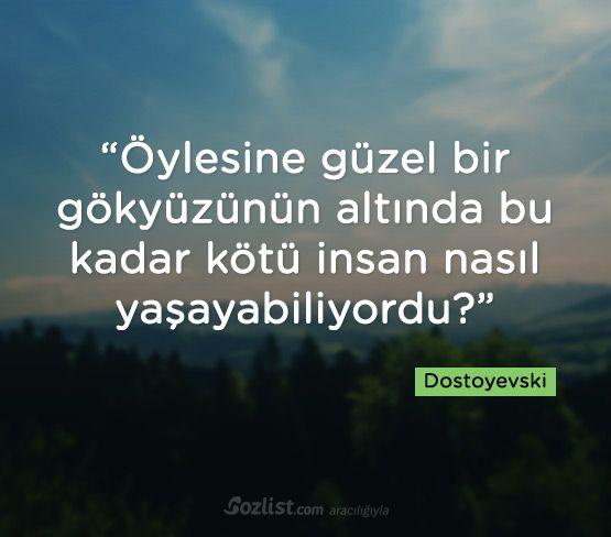 Öylesine güzel bir gökyüzünün altında bu kadar kötü insan nasıl yaşayabiliyordu? #dostoyevski #sözleri  #şair #yazar #kitap #özlü #anlamlı #sözler