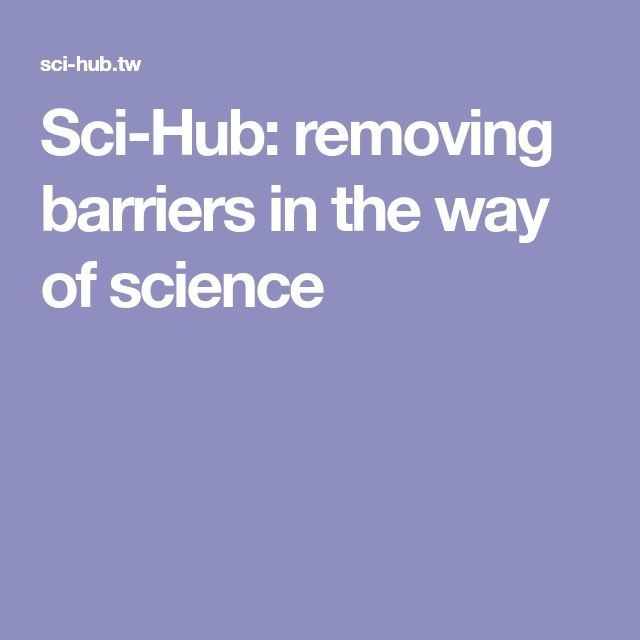 Sci-Hub: removing barriers in the way of science | Science | Science